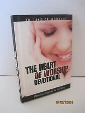 The Heart of Worship Devotional  by David C. Cook