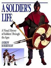 A Soldier's Life: A Visual History of Soldiers Through the Ages-ExLibrary