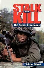Stalk and Kill: The Sniper Experience Book-iron nerve and lethal precision-NEW!