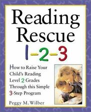 Reading Rescue 1-2-3 : Raise Your Child's Reading Level 2 Grades Peggy Wilber