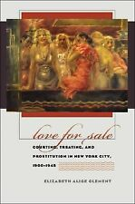Love for Sale : Courting, Treating, and Prostitution in New York City,...