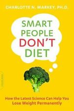 Smart People Don't Diet: How the Latest Science Can Help You Lose Weight Perman