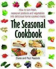 The Seasonal Cookbook: How to Turn Fresh Seasonal Produce and Vegetables Into De