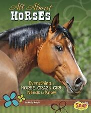 All About Horses: Everything A Horse-Crazy Girl Needs to Know (Crazy About Horse