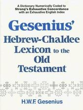 Hebrew-Chaldee Lexicon to the Old Testament : Numerically Coded to Strong's...