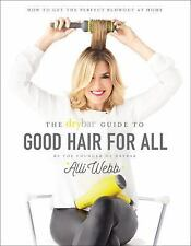 The Drybar Guide to Good Hair for All by Alli Webb Hardcover Book (English)
