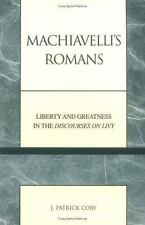 Applications of Political Theory: Machiavelli's Romans : Liberty and...