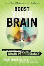 Boost Your Brain: The New Art and Science Behind Enhanced Brain Performance...