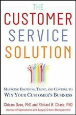 The Customer Service Solution: Managing Emotions, Trust, and Control to Win Your
