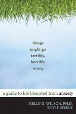 10 Simple Solutions: Things Might Go Terribly, Horribly Wrong : A Guide to...