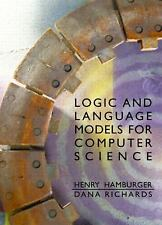 Logic and Language Models for Computer Science by Dana Richards and Henry...