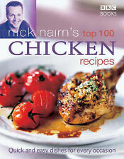 Nick Nairn's Top 100 Chicken Recipes: Quick and Easy Dishes for Every Occasion,