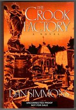 The Crook Factory by Dan Simmons (Uncorrected Proof) (SOFTCOVER)- High Grade