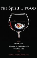 The Spirit of Food: Thirty-four Writers on Feasting and Fasting toward God, , Go