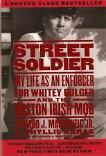 Street Soldier : My Life as an Enforcer for Whitey Bulger and the Boston...