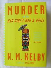 Murder at the Bad Girl's Bar & Grill by N.M. Kelby 2008 Hardcover 1st Edition
