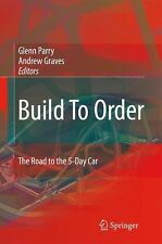 Build to Order : The Road to the 5-Day Car (2010, Paperback)