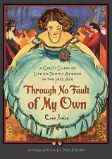 Through No Fault of My Own: A Girl?s Diary of Life on Summit Avenue in the Jazz