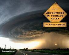 Adventures in Tornado Alley: The Storm Chasers, Nguyen, Eric, Hollingshead, Mike