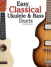 Easy Classical Ukulele and Bass Duets : Featuring Music of Bach, Mozart,...