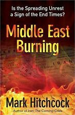 Middle East Burning by Mark Hitchcock (2012, Paperback)