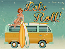 Let's Roll Surf Bus Sexy Pin Up Girl Metal Sign, Beach, Den or Gameroom Decor