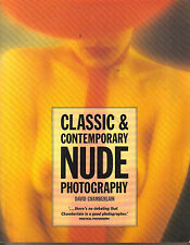 CLASSIC AND CONTEMPORARY NUDE PHOTOGRAPHY - David Chamberlain P/B Photographs
