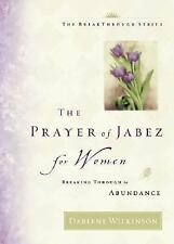 Breakthrough: The Prayer of Jabez for Women by Darlene Marie Wilkinson (2002,...