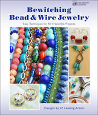 Bewitching Bead & Wire Jewelry: Easy Techniques for 40 Irresistible Projects (La