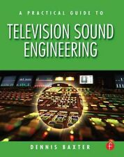 A Practical Guide to Television Sound Engineering by Dennis Baxter 9780240807232