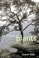 In Praise of Plants, Francis Halle, David Lee, Very Good Book