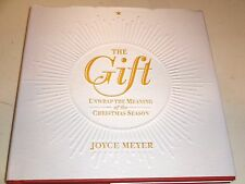 SHHC Joyce Meyer: The GIFT: Unwrap The Meaning of the Christmas Season (2013 HC)