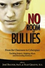 No Room for Bullies : From the Classroom to Cyberspace -Teaching Respect,...