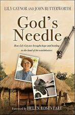 God's Needle : How Lily Gaynor Brought Hope and Healing to the Land of the...