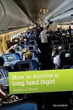 How to Survive a Long Haul Flight, Second Edition, Eaves, Matthew, Very Good, Pa