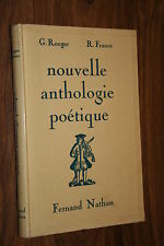 NOUVELLE ANTHOLOGIE POETIQUE  G.ROUGER et R.FRANCE éd.F.NATHAN 1960 CLASSE 6è 5è