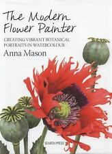 The Modern Flower Painter : A Guide to Creating Vibrant Botanical Portraits...
