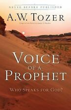 Voice of a Prophet : Who Speaks for God? by A. W. Tozer (2014, Paperback)