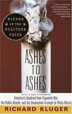 Ashes to Ashes : America's Hundred-Year Cigarette War, the Public Health, and...