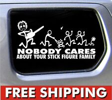 Nobody Cares About Your Stick Figure Family Sticker Chainsaw car truck funny