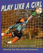 Play Like a Girl: A Celebration of Women in Sports (Henry Holt Young Readers), S