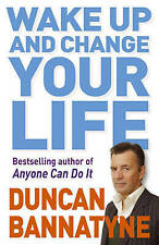 Wake Up and Change Your Life, By Duncan Bannatyne,in Used but Acceptable conditi