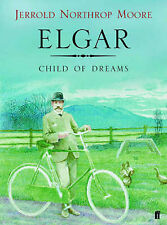 Elgar: Child of Dreams, Northrop Moore, Jerrold