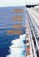 The Sinking and the Rising of the Costa Concordia by Frank Senauth (2013,...
