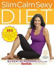 Slim Calm Sexy Diet: 365 Proven Food Strategies for Mind/Body Bliss - Good - Gla