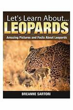 Let's Learn About: Leopards : Amazing Pictures and Facts about Leopards by...