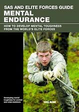 SAS and Elite Forces Guide Mental Endurance : How to Develop Mental Toughness...