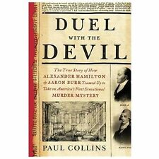 Duel with the Devil: The True Story of How Alexander Hamilton and Aaron Burr Tea