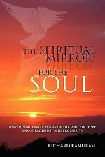 The Spiritual Mirror for the Soul : Devotional Prayer Poems of the Soul on...