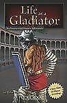 You Choose Warriors Ser.: Life as a Gladiator : An Interactive History...
